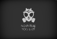 no_future too late